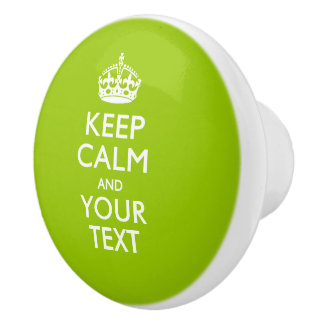 Keep Calm and Your Text on Lime Green Ceramic Knob