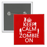 Keep Calm and Zombie On (in any colour)
