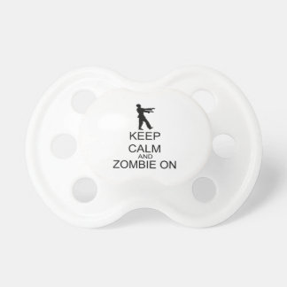 Keep Calm And Zombie On Pacifier