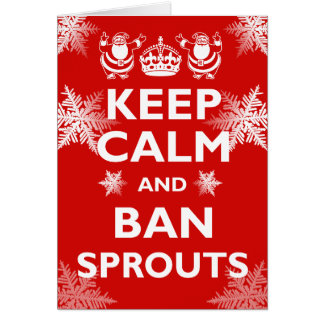 Keep Calm & Ban Sprouts Card