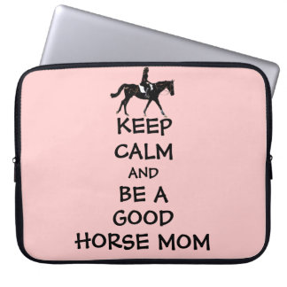 Keep Calm & Be A Good Horse Mom Laptop Bag