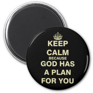 Keep Calm because God Has a Plan For You Magnet