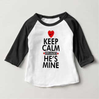 Keep Calm Because He is Mine T Shirt