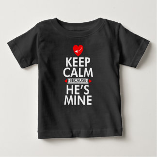 Keep Calm Because He is Mine T Shirt For Men