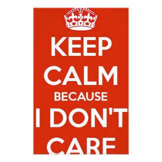 Keep Calm Because I Don't Care Stationery