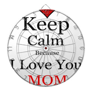 Keep Calm Because I Love You Mom Dartboard