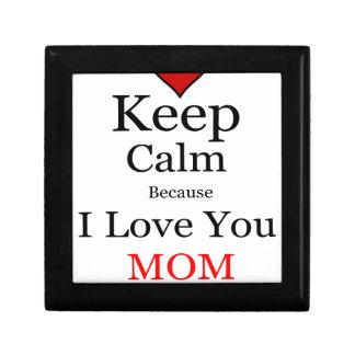 Keep Calm Because I Love You Mom Gift Box
