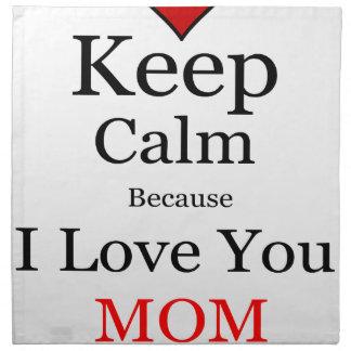 Keep Calm Because I Love You Mom Napkin