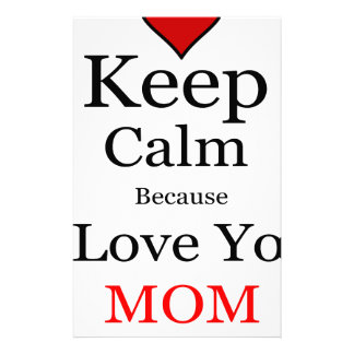Keep Calm Because I Love You Mom Stationery