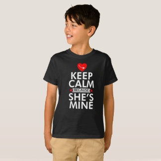 Keep Calm Because She is Mine T Shirt For Girls