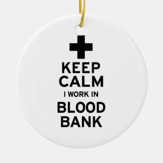 Keep Calm Blood Bank Ceramic Ornament