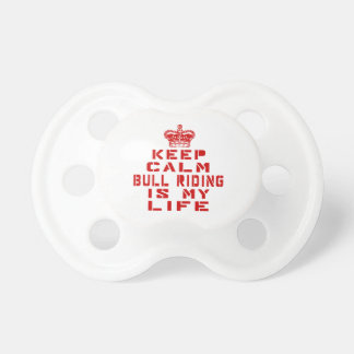 Keep calm bull riding is my life baby pacifier