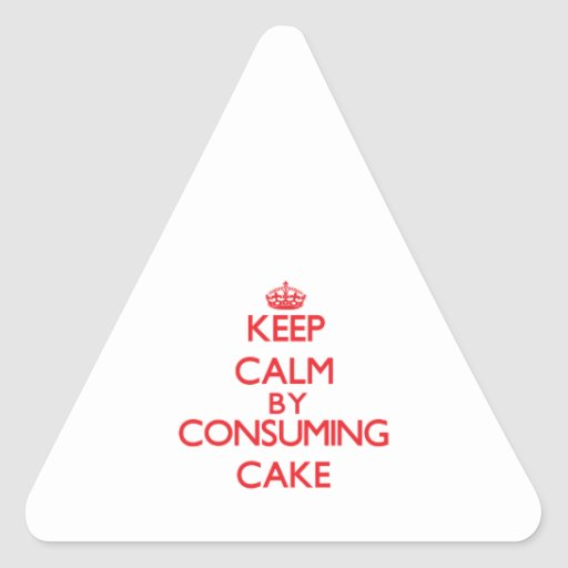 Keep calm by consuming Cake Stickers