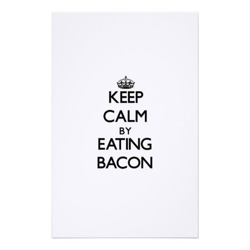 Keep calm by eating Bacon Custom Stationery