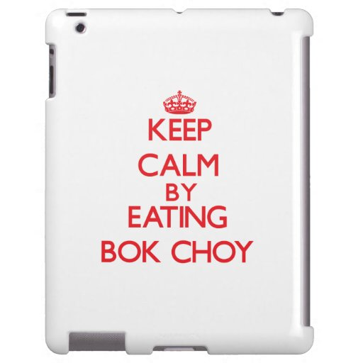 Keep calm by eating Bok Choy
