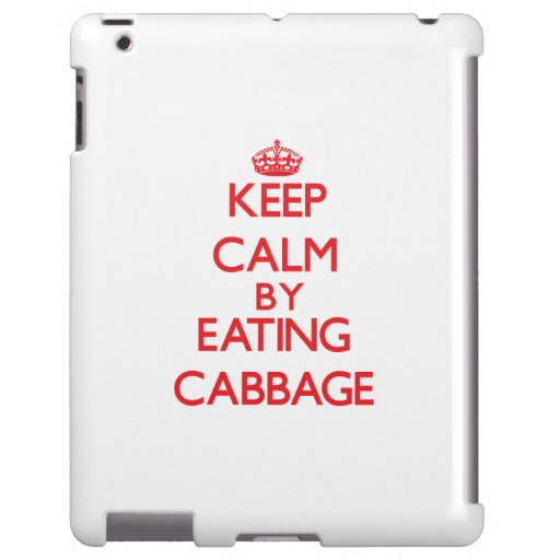 Keep calm by eating Cabbage