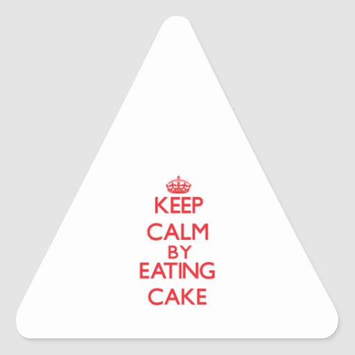 Keep calm by eating Cake Sticker