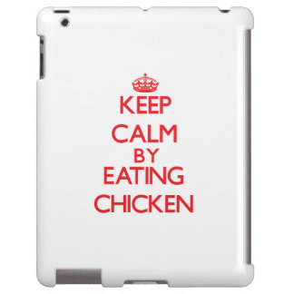 Keep calm by eating Chicken