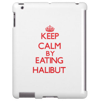 Keep calm by eating Halibut