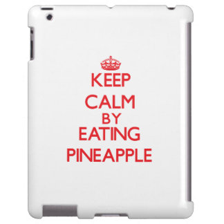 Keep calm by eating Pineapple