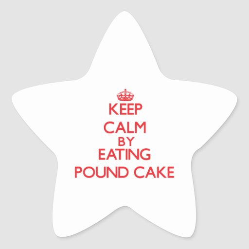 Keep calm by eating Pound Cake Star Stickers
