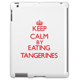 Keep calm by eating Tangerines