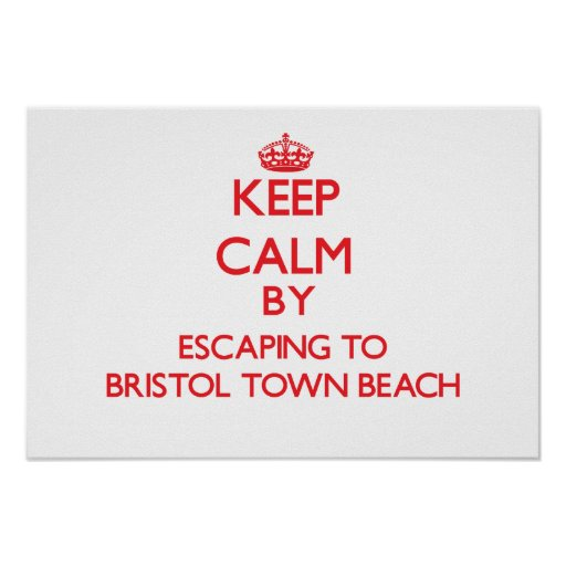 Keep calm by escaping to Bristol Town Beach Rhode Poster