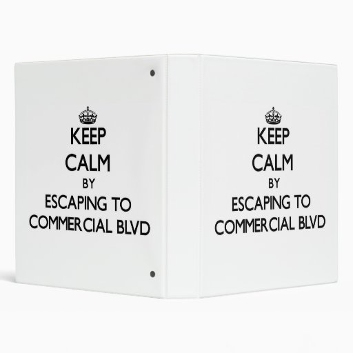 Keep calm by escaping to Commercial Blvd Florida Vinyl Binder