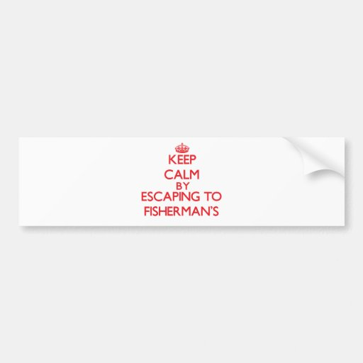 Keep calm by escaping to Fisherman'S Massachusetts Bumper Stickers