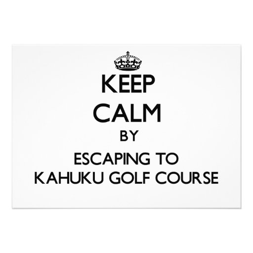 Keep calm by escaping to Kahuku Golf Course Hawaii Announcements