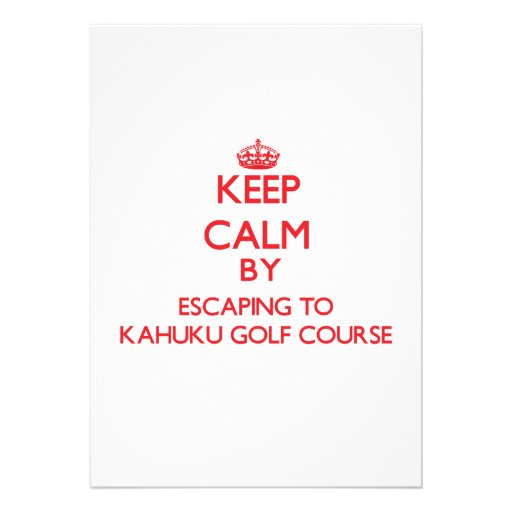 Keep calm by escaping to Kahuku Golf Course Hawaii Custom Invitations
