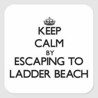 Keep calm by escaping to Ladder Beach Northern Mar Square Sticker