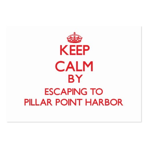 Keep calm by escaping to Pillar Point Harbor Calif Business Card Template