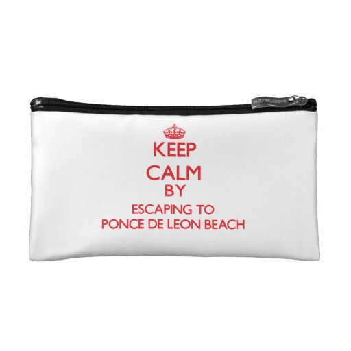 Keep calm by escaping to Ponce De Leon Beach Flori Cosmetics Bags