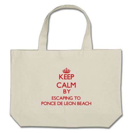 Keep calm by escaping to Ponce De Leon Beach Flori Bags