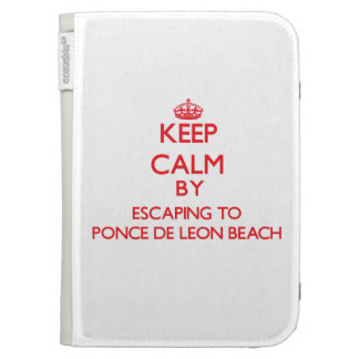 Keep calm by escaping to Ponce De Leon Beach Flori Kindle Folio Case