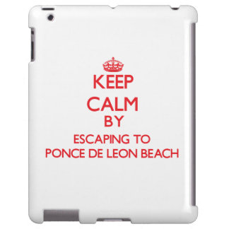 Keep calm by escaping to Ponce De Leon Beach Flori