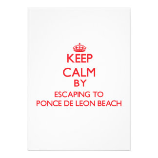 Keep calm by escaping to Ponce De Leon Beach Flori Custom Invitations