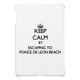 Keep calm by escaping to Ponce De Leon Beach Flori iPad Mini Cases