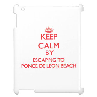 Keep calm by escaping to Ponce De Leon Beach Flori iPad Case