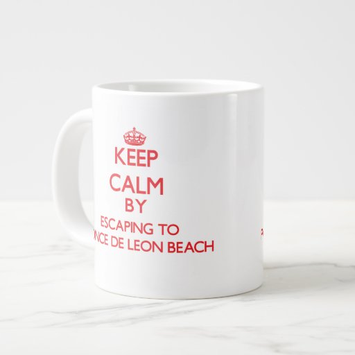 Keep calm by escaping to Ponce De Leon Beach Flori Extra Large Mugs