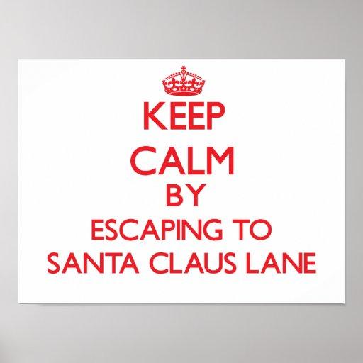 Keep calm by escaping to Santa Claus Lane Californ Print