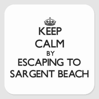 Keep calm by escaping to Sargent Beach Texas Square Sticker