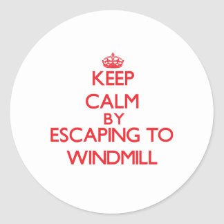 Keep calm by escaping to Windmill Massachusetts Round Stickers