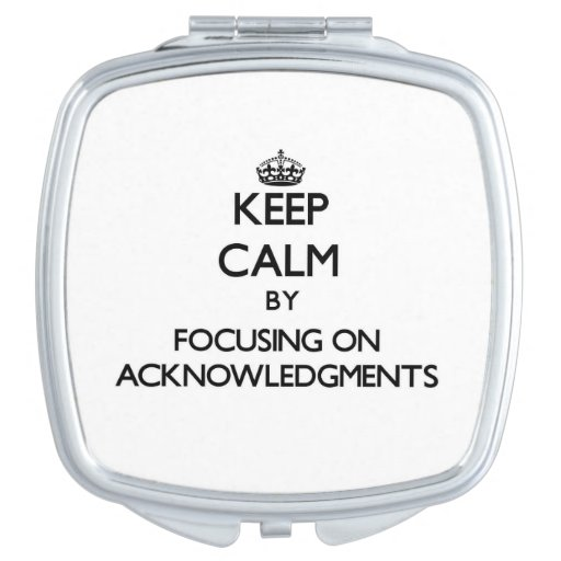 Keep Calm by focusing on Acknowledgments Travel Mirror