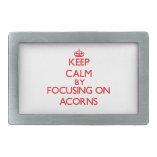 Keep Calm by focusing on Acorns Rectangular Belt Buckle