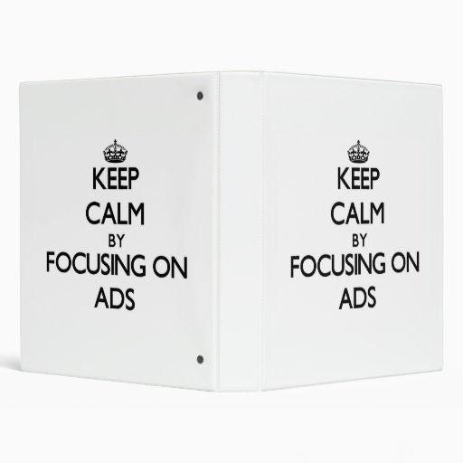 Keep Calm by focusing on Ads Vinyl Binders