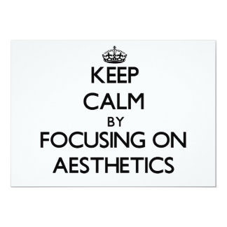 Keep Calm by focusing on Aesthetics Personalized Invites