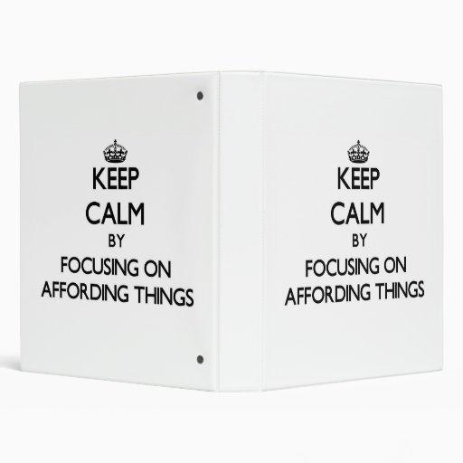 Keep Calm by focusing on Affording Things Vinyl Binder