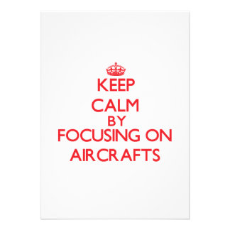 Keep Calm by focusing on Aircrafts Invites
